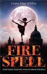 Fire Spells by Laura Amy Schlitz