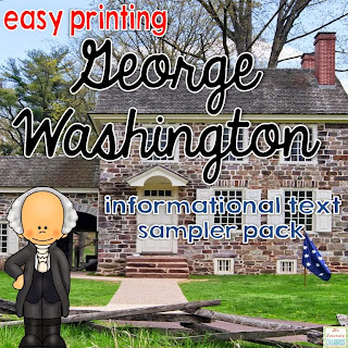 https://www.teacherspayteachers.com/Product/George-Washington-Informational-Text-Sampler-Easy-Printing-1714392