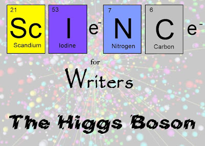 Science for Writers - Higgs Boson