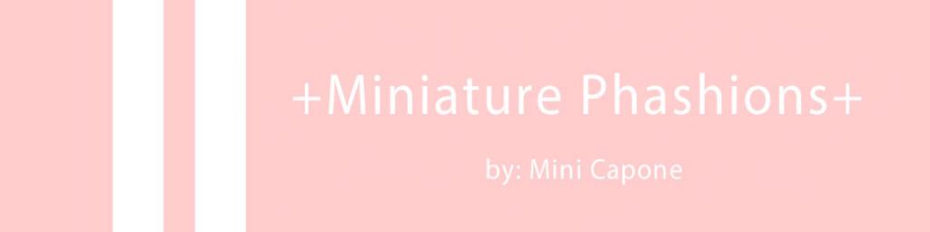 Mini Phashions