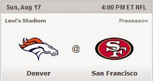 Denver Broncos (AFC West) vs San Francisco 49ers (NFC West) Live NFL 2014 Preseason