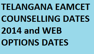 Telangana Engineering EAMCET Counselling Dates 2014 Schedule with Ranks Wise | Telangana EAMCET Engineering Mock Counselling Dates and Web Options Apply Dates