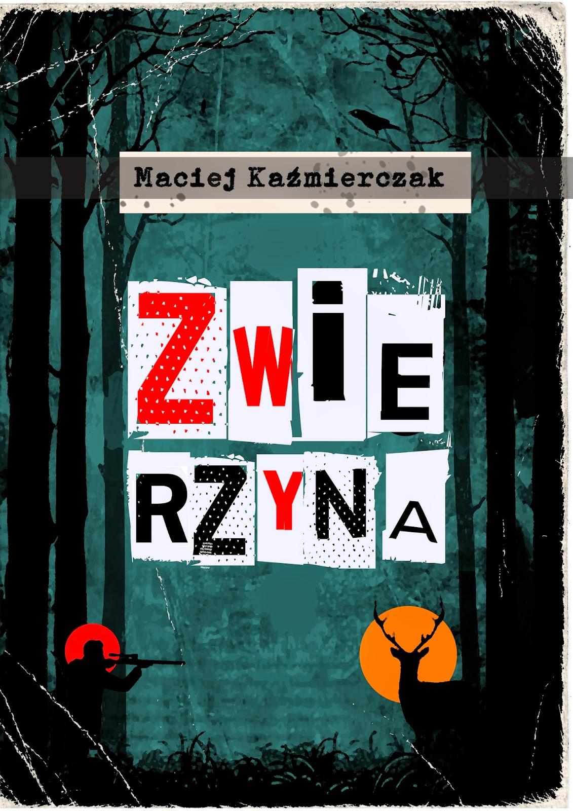 Maciej Kaźmierczak Zwierzyna