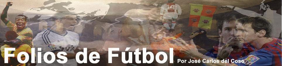 Folios de Fútbol: El Testigo sobre Real Madrid, Barcelona y otros