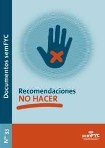 https://www.semfyc.es/es/biblioteca/virtual/detalle/Doc33.RecomendacionesNoHacer/