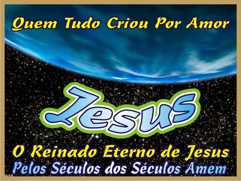 Quem Tudo Criou Por Amor Jesus Yeshua
