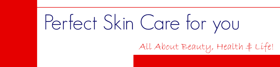 Perfect Skin Care for you