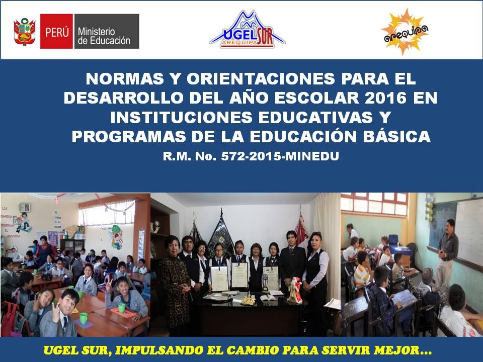 R.M. No. 572-2015-MINEDU: NORMAS Y ORIENTACIONES PARA EL DESARROLLO DEL AÑO ESCOLAR 2016