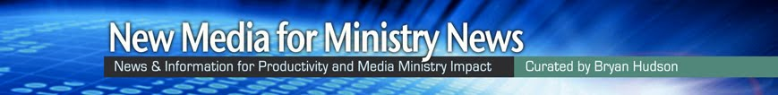 New Media for Ministry News