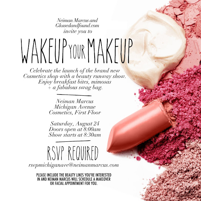 Chicago {Beauty} Event: Wakeup Your Makeup w/Glossed u0026 Found + Neiman ...