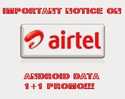 Important Notice to all on the Airtel Android data 1+1 offer!