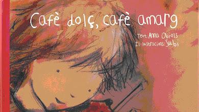 CAFÉ DULCE, CAFÉ AMARGO