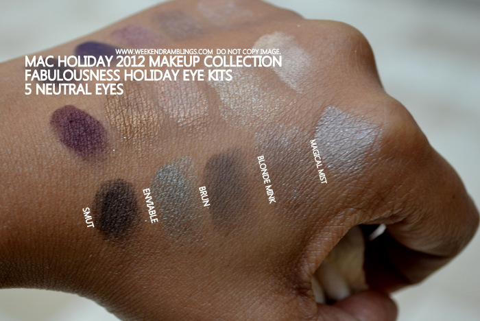 MAC Holiday 2012 Makeup Collection Fabulousness Kits 5 Neutral Eyes Smut Enviable Brun Blonde Mink Magical Mist Indian Beauty Blogger darker Skin swatches