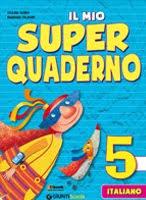Il Mio Super Quaderno- Classe 5° Ita
