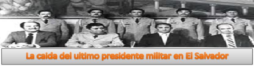 Caida del ultimo presidente militar en El Salvador