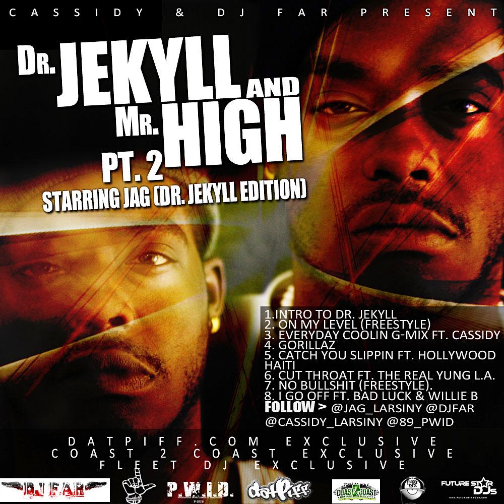 Cassidy & Dj Far Present Dr Jekyll & Mr High Pt 2 Starring Jag
