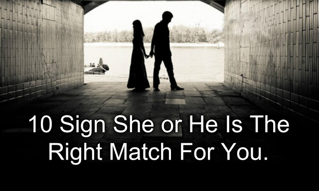 10 Sign She or He Is The Right Match For You