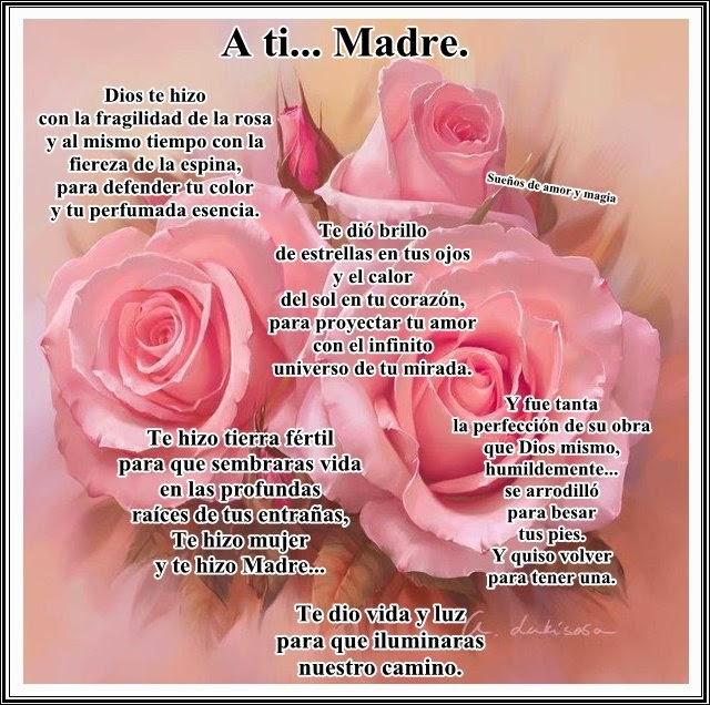Frases De Feliz Día De La Madre: A Ti Madre Dios Te Hizo Con La Fragilidad De La Rosa