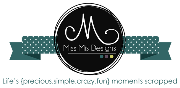 Miss Mis Designs: Life's Moments Scrapped