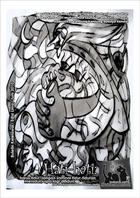 Buletin Kelelawar #5 [Hati2: harus tidur, jangan sampai tidur-tiduran, meniduri, apalagi ditiduri]