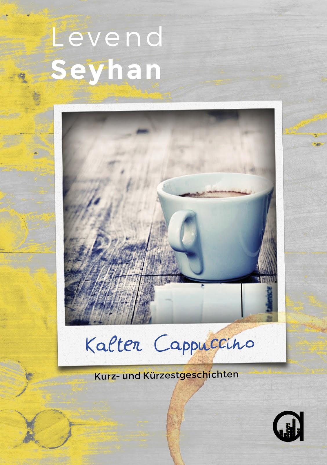 Levend Seyhan – Kalter Cappuccino