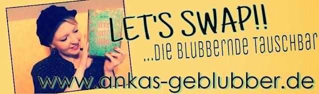 http://ankas-geblubber.blogspot.de/2015/05/lets-swap-die-blubbernde-tauschbar-ist.html#more