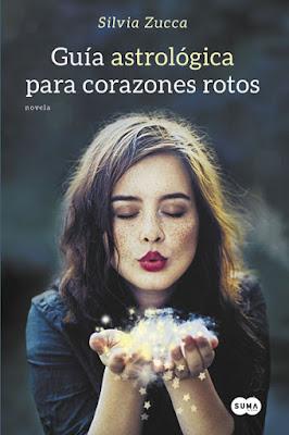 LIBRO - Guía Astrológica Para Corazones Rotos  Silvia Zucca (Suma de Letras - 17 septiembre 2015)  NOVELA ROMANTICA | Edición papel & ebook kindle  Comprar en Amazon España