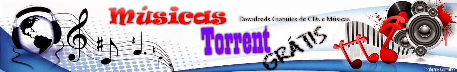 Musicas Torrent Grátis
