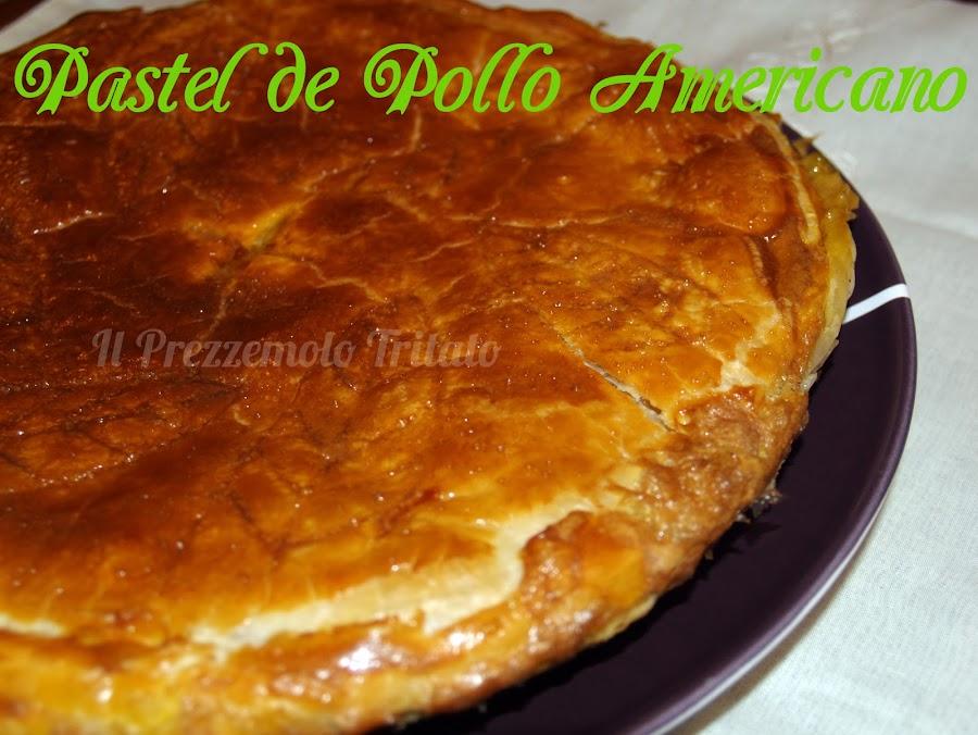 Pastel de Pollo Americano