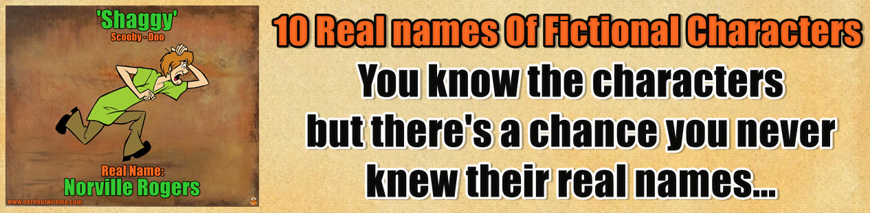 http://www.nerdoutwithme.com/2014/02/10-real-names-of-fictional-characters.html
