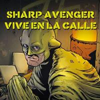 En Crowdfunding: Sharp Avenger vive en la Calle