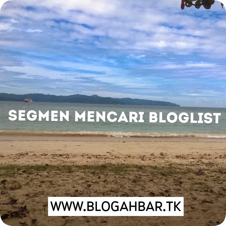 Segmen Mencari Bloglist www.blogahbar.tk