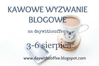 http://daywithcoffee.blogspot.com/2015/07/kawowe-wyzwanie-blogowe-doaczysz.html