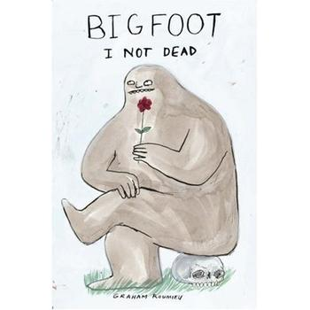 Bigfoot Not Dead