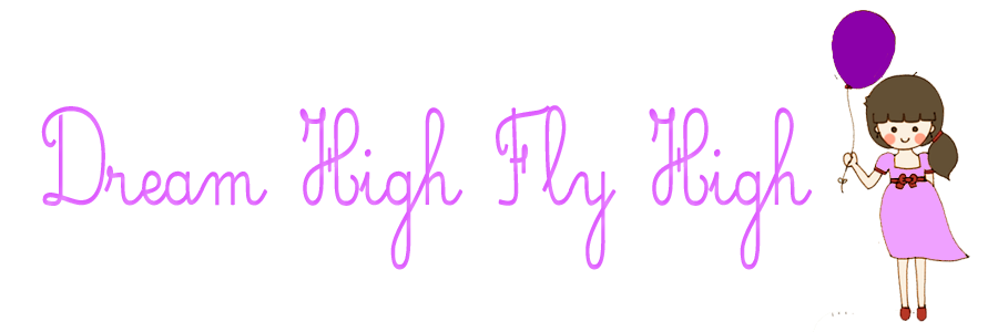 Dream High Fly High