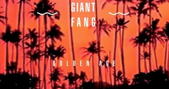 Giant Fang - Golden Age
