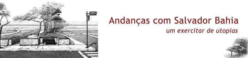 Andanças com Salvador Bahia