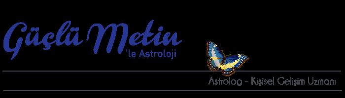 Güçlü Metin'le Astroloji