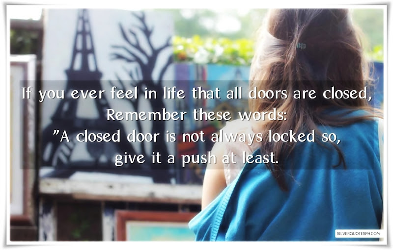 If You Ever Feel In Life That All Doors Are Closed, Picture Quotes, Love Quotes, Sad Quotes, Sweet Quotes, Birthday Quotes, Friendship Quotes, Inspirational Quotes, Tagalog Quotes