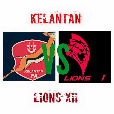 kelantan vs lions xii