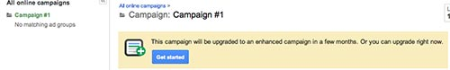 Google AdWords upgraded to Enhanced Campaigns: #1 step.