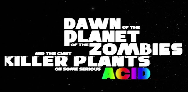 Dawn of the Planet of the Zombies and the Giant Killer Plants on Some Serious Acid | Fake Movie Trailer