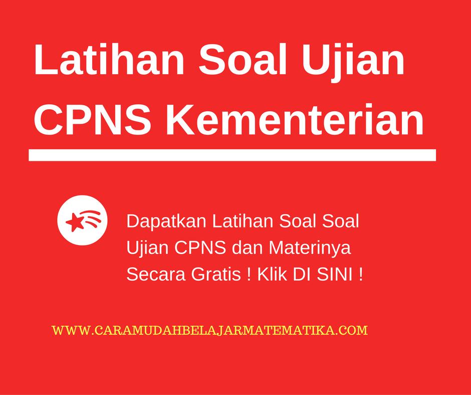 Latihan Soal CPNS Kementerian, Klik Gratis !