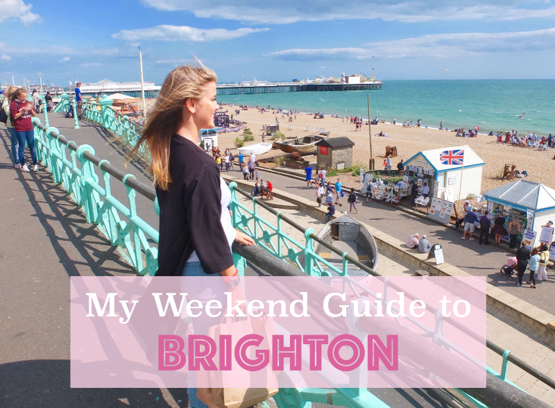 My Weekend Guide To Brighton