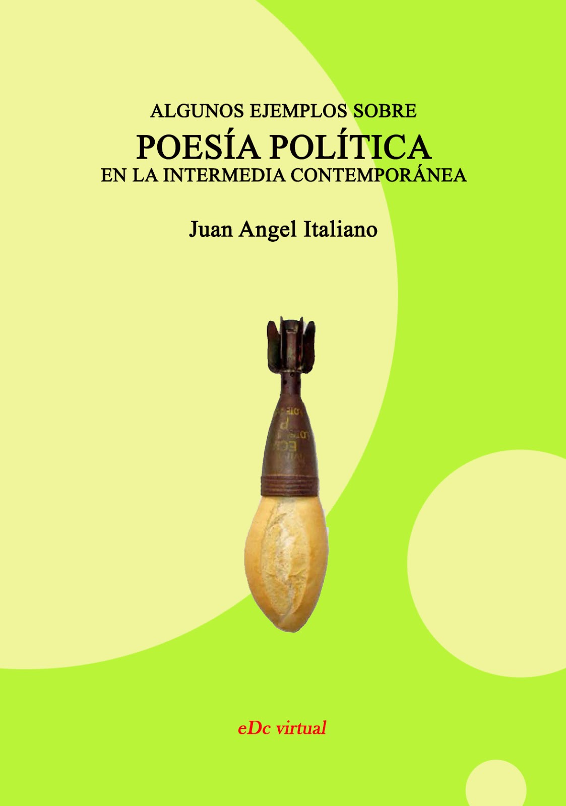 Algunos ejemplos sobre poesia politica en la intermedia contemporánea