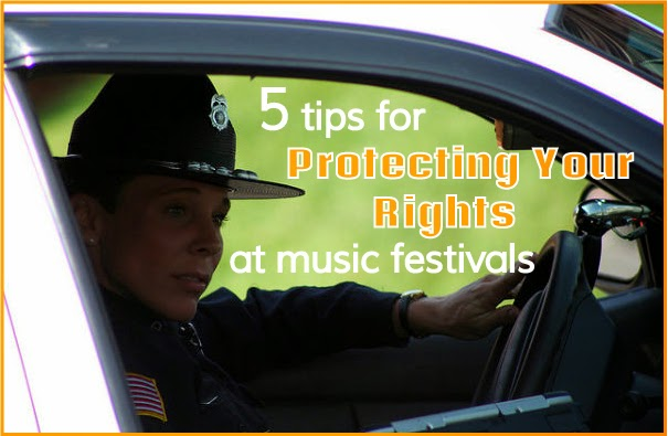 What to do if you encounter police at a music festival.