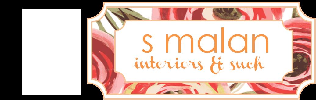S MALAN interiors&such