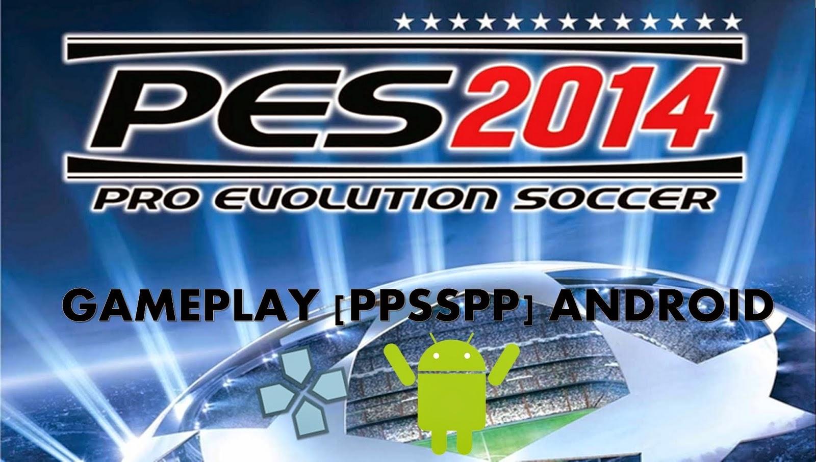 Download Game PPSSPP Pes2014 0riginal Full Version APK+Data Untuk ...