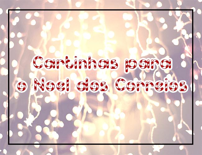 Natal + Papai Noel dos Correios + Diário em Fotos