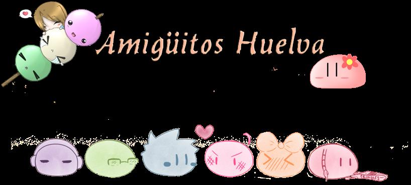 Amigüitos Huelva